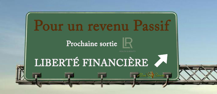 Vente directe / VDI, nouvelle carrière, complément de revenus ou revenu passif - Prochaine sortie : Liberté financière avec LR Health & Beauty